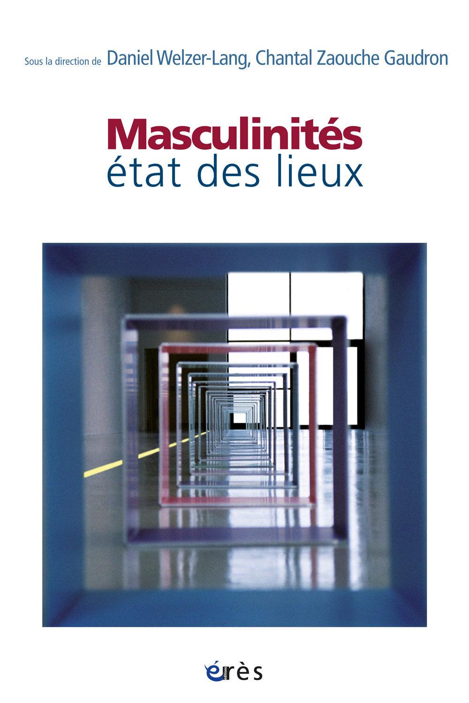 De nouveaux modèles de virilité: musiques actuelles et cultures urbaines. Dans : Daniel Welzer-Lang éd., Masculinités : état des lieux
