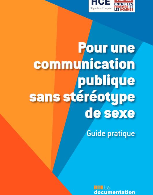 Pour une communication publique sans stéréotype de sexe : guide pratique