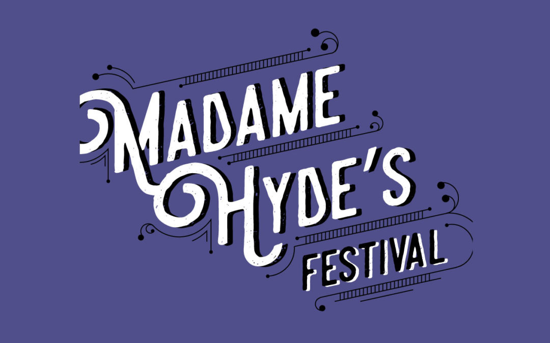 Madame Hyde's Festival