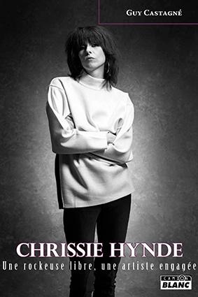 Chrissie Hynde, une rockeuse libre, une artiste engagée