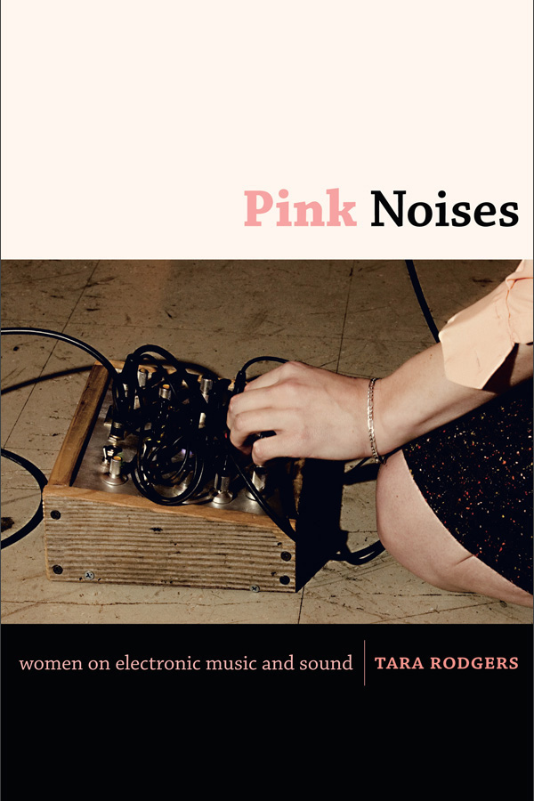 Pink noises, Women on electronic music and sound