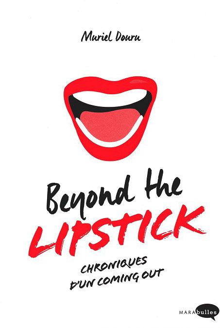 Beyond the Lipstick, chronique d'un coming out