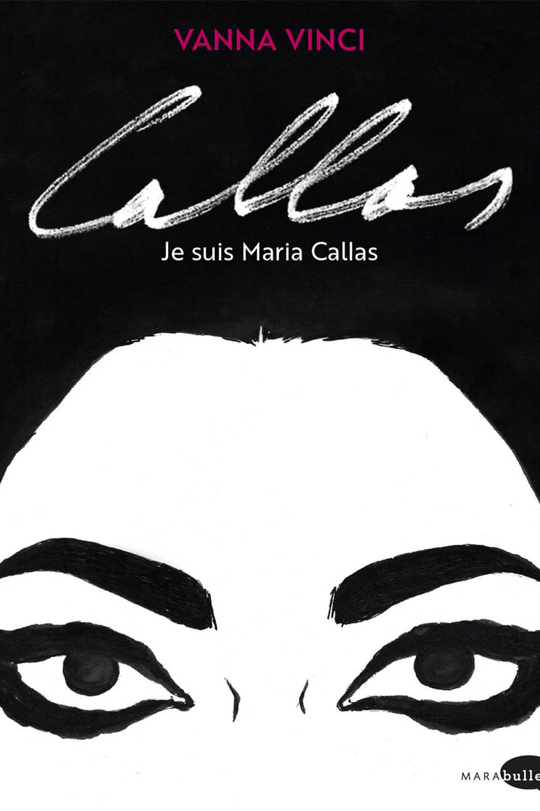 Callas, je suis Maria Callas