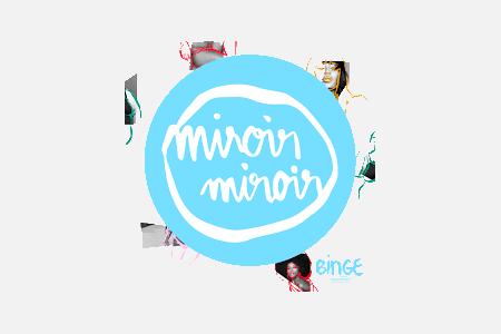 Miroir, miroir