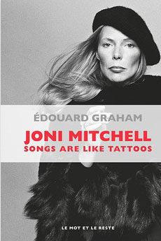 Joni Mitchell, songs are like tattos