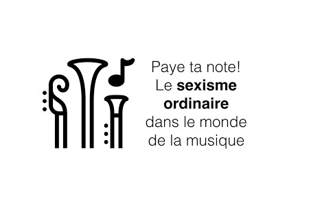 Paye ta note ! Le sexisme ordinaire dans le monde de la musique