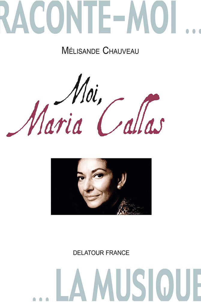 Raconte-moi la musique – Moi, Maria Callas