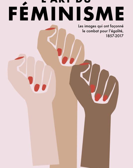 L'art du féminisme : Les images du combat pour l'égalité, 1857-2017
