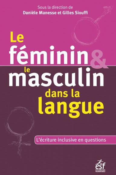 Le féminin et le masculin dans la langue : l'écriture inclusive en question