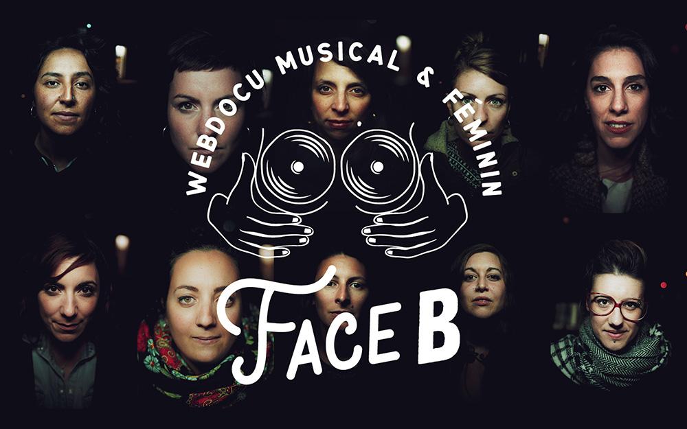 «FACE B» : un web documentaire musical et féminin réalisé par Miaou Records