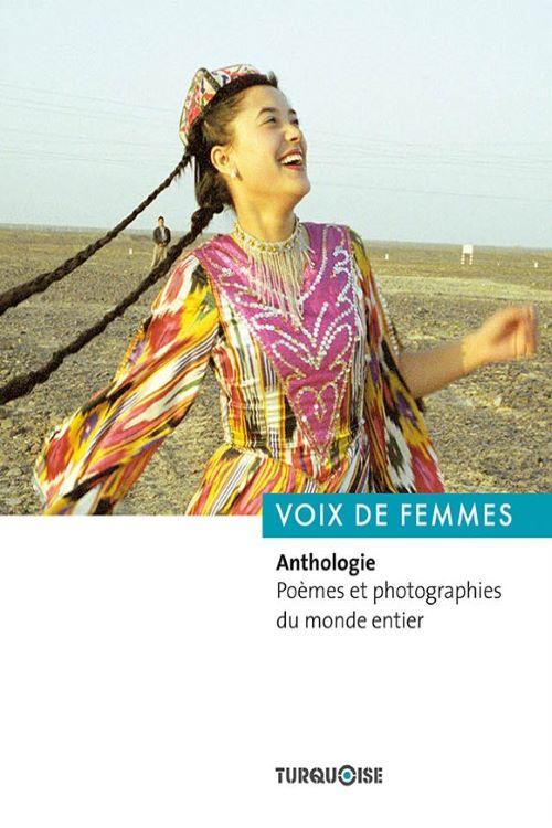 Voix de femmes. Anthologie, poèmes et photographies du monde entier