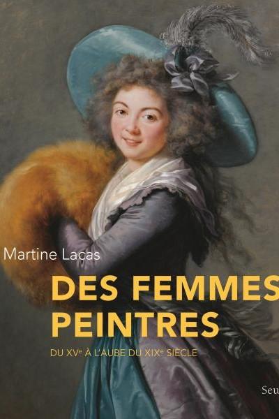 Des femmes peintres, du XVe à l'aube du XIXe siècle