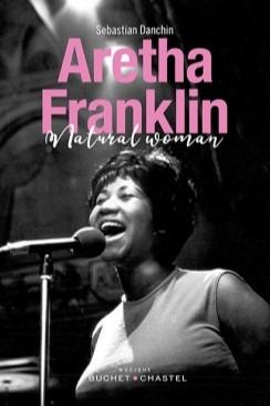 Aretha Franklin, portrait d'une natural woman