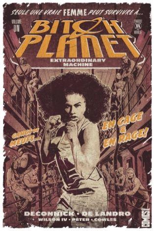 Bitch Planet – Tome 1. Extraordinary machine