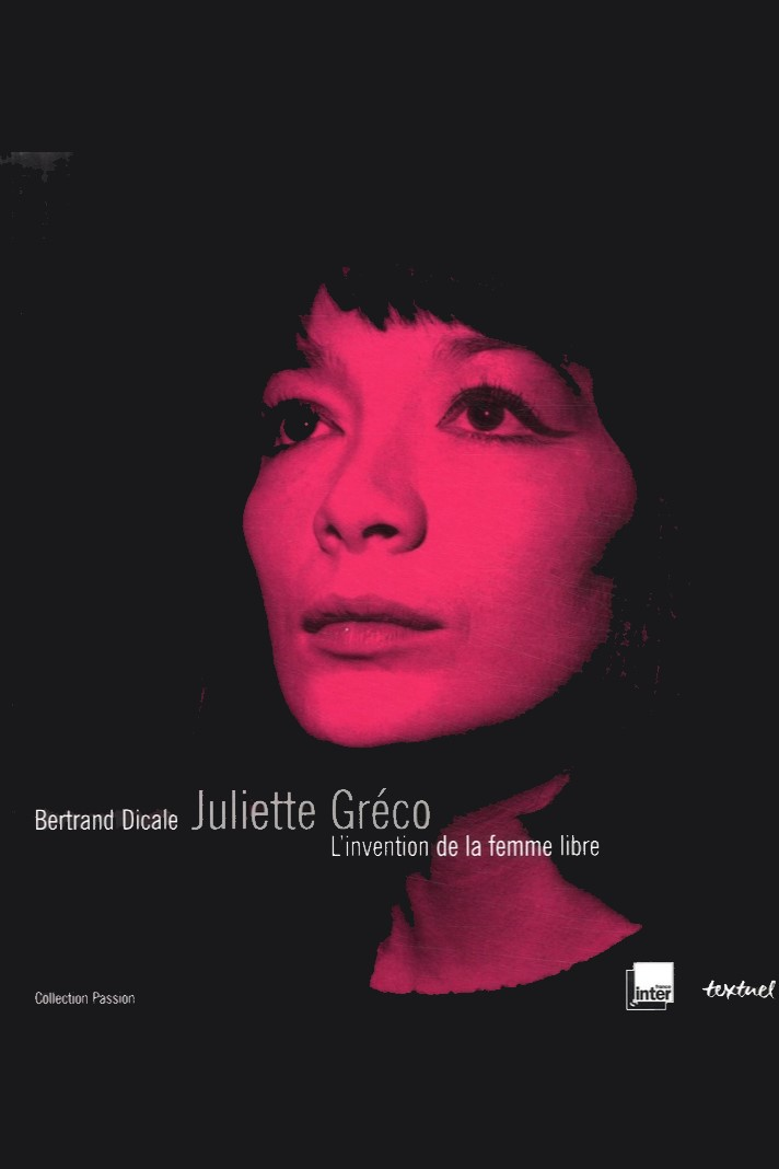 Juliette Greco, l'invention d'une femme libre