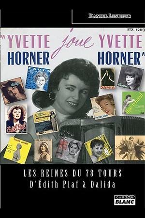 Les reines du 78 tours, d'Edith Piaf à Dalida