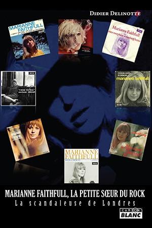 Marianne Faithfull, La Petite Soeur Du Rock, la scandaleuse de Londres