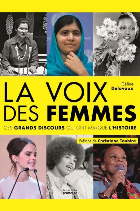 La voix des femmes. Ces grands discours qui ont marqué l'histoire.