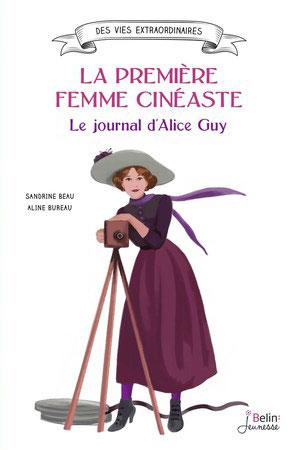 La première femme cinéaste. Le journal d'Alice Guy