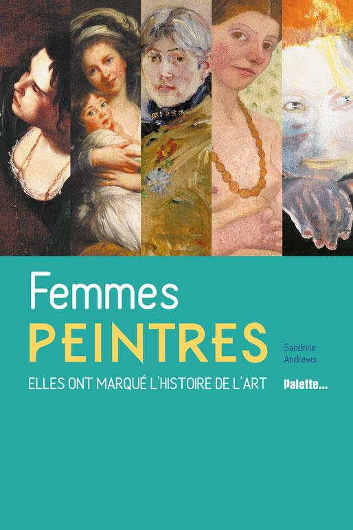 Femmes peintres : elles ont marqué l'histoire de l'art