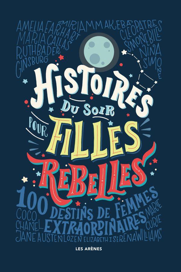 Histoires du soir pour filles rebelles (tome 1)