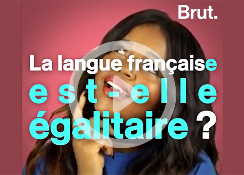 Vidéo Brut – La langue française est-elle égalitaire ?