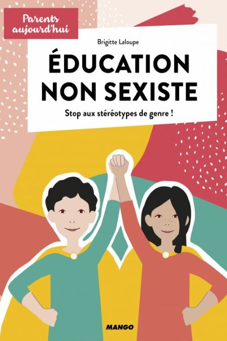 Education non sexiste, Stop aux stéréotypes de genre !