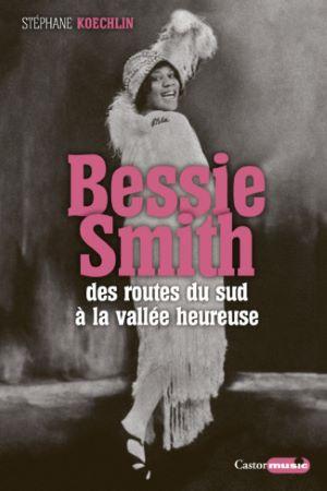 Bessie Smith, des routes du sud à la vallée heureuse