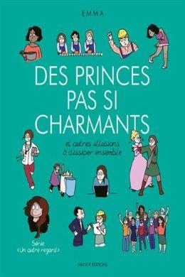 Des princes pas si charmants, et autres illusions à dissiper ensemble