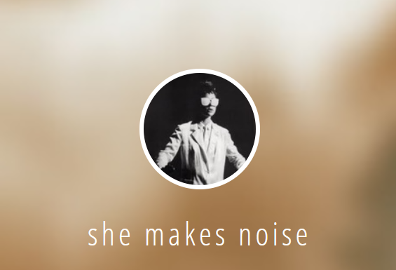 She makes noise