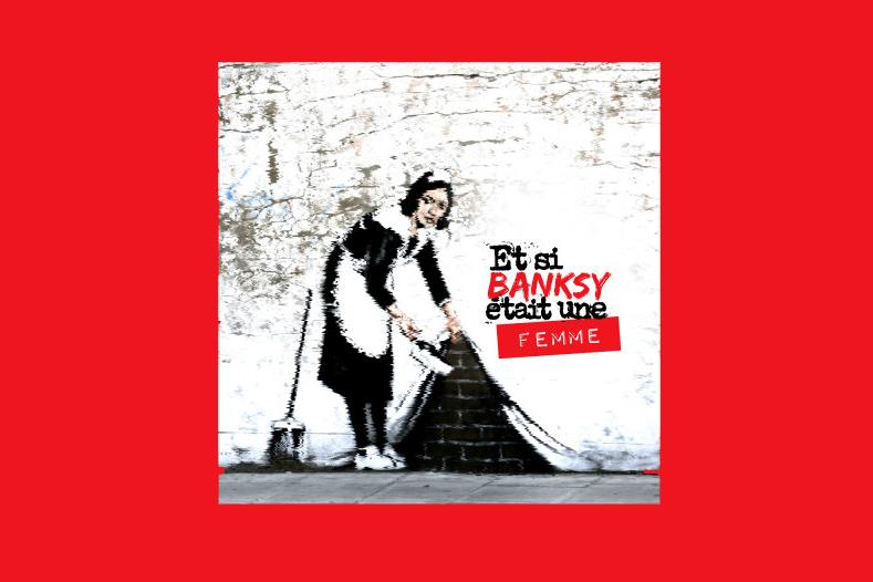 Et si Banksy était une femme