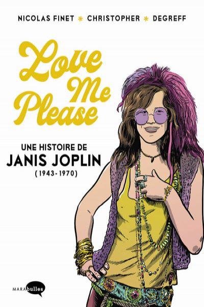 Love me please : une histoire de Janis Joplin (1943 – 1970)