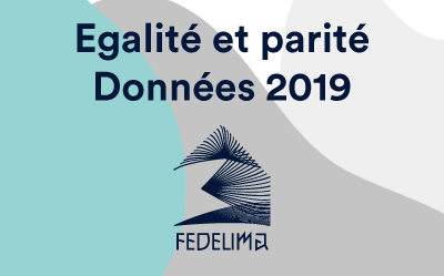 FEDELIMA   Chiffres clés égalité & parité – données 2019
