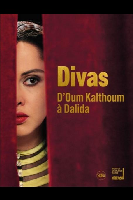 Divas arabes : D'Oum Kalthoum à Dalida